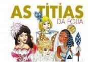 """Livro """"As Titias da Folia"""" será lançado no dia 4"""