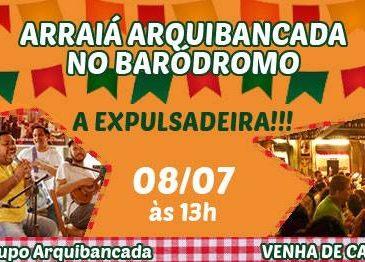 Neste sábado tem Arraial Arquibancada no Baródromo!
